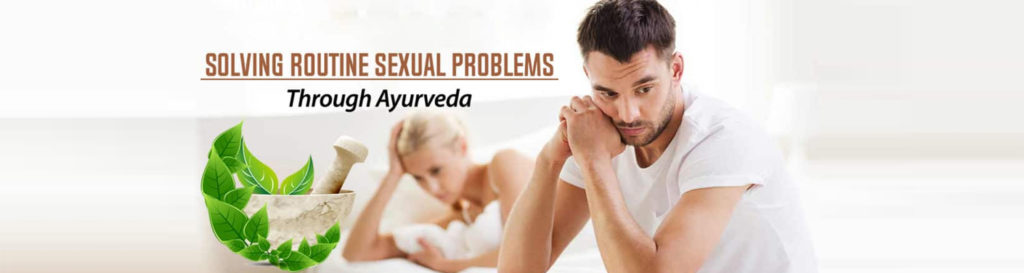 SOLVE ROUTINE SEXUAL PROBLEMS WITH AYURVEDA